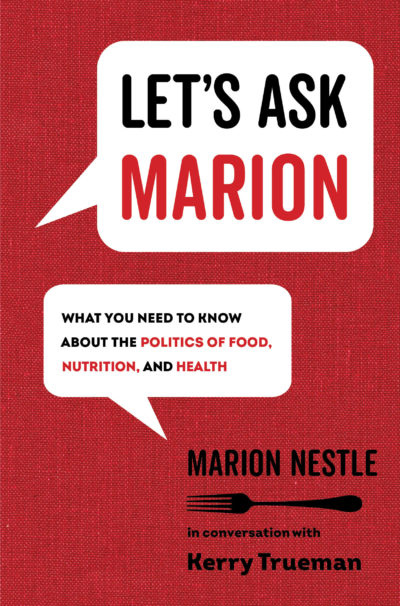 """Let's Ask Marion"" by Marion Nestle. (Courtesy)"